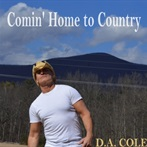 D.A. Cole  'Comin' Home To Country'