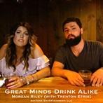 Morgan Riley with Trenton Etris    'Great Minds Drink Alike'