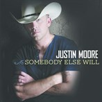 Justin Moore 'Somebody Else Will'