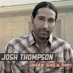 Josh Thompson 'Daddy Had a Beer'