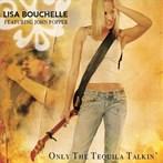 Lisa Bouchelle feat John Popper 'Only The Tequila Talkin'