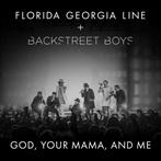 Florida Georgia Line Featuring Backstreeet Boys 'God, Your Mama, And Me'