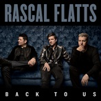 Rascal Flatts 'Back To Us'