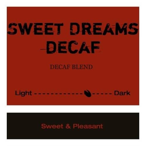 Sweet Dreams Decaf