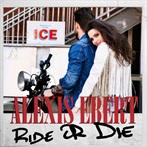 Alexis Ebert  'Ride Or Die'