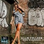 Allie Colleen  'Work In Progress'