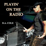 D.A. Cole 'Playin' On The Radio'