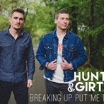 Hunter & Girton 'Breaking Up Put Me Down'