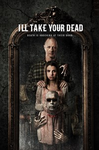Ill  Take Your Dead - Now Playing on Demand