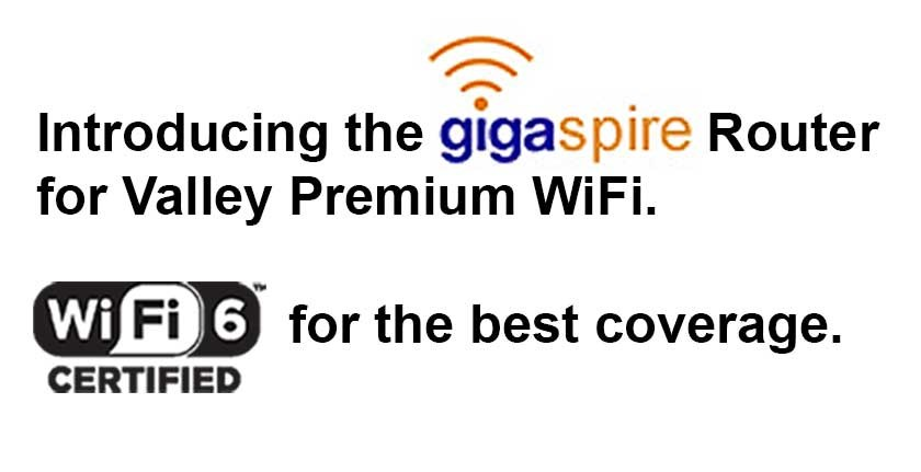 gigaspire router for Valley Premium WiFi, WiFi 6 certified for best coverage